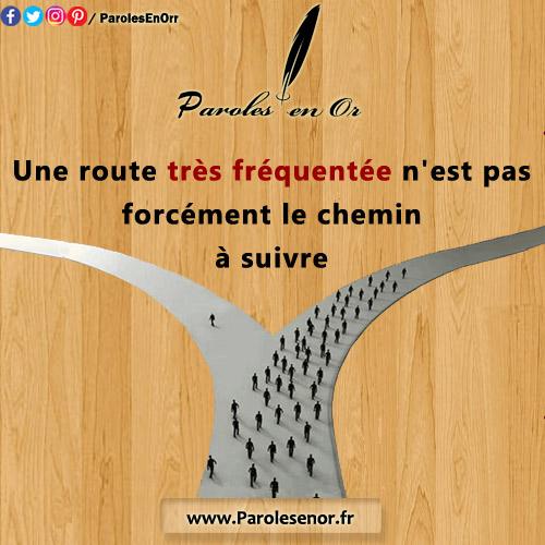 Une route très fréquentée n'est pas forcément le chemin à suivre.