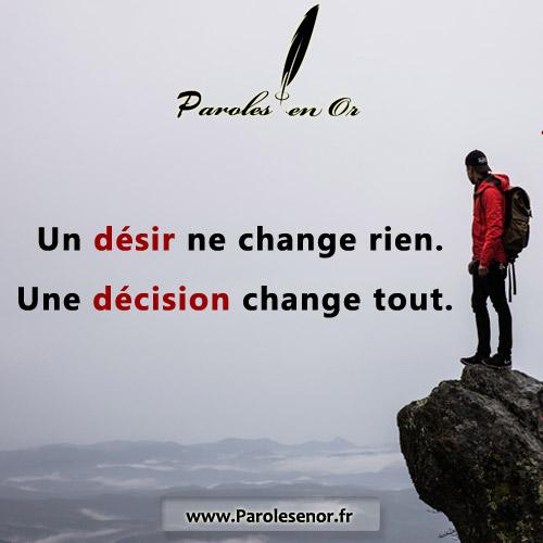 Un désir ne change rien. Une décision change tout.