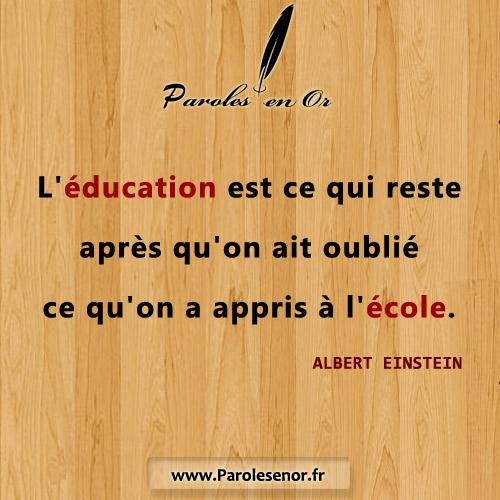 L'éducation est ce qui reste après qu'on ait oublié ce qu'on a appris à l'école