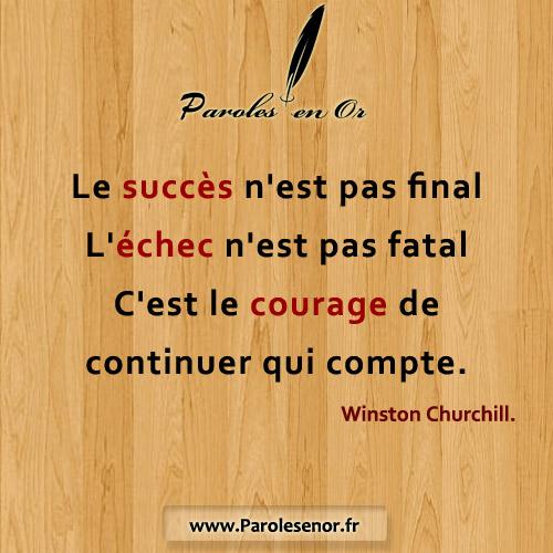 Le succès n'est pas final L'échec n'est pas fatal C'est le courage de continuer qui compte