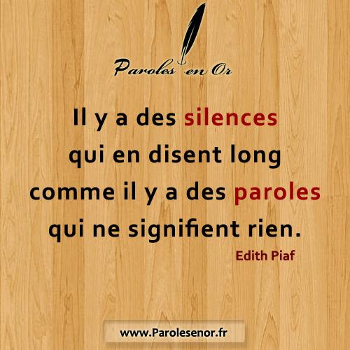 Il y a des silences qui en disent long comme il y a des paroles qui ne signifient rien