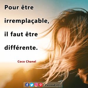 Pour être irremplaçable, il faut être différente. Citation de Coco Chanel