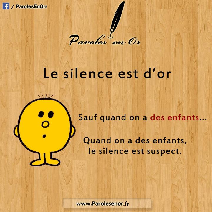 Le silence est d'or, sauf quand on a des enfants.