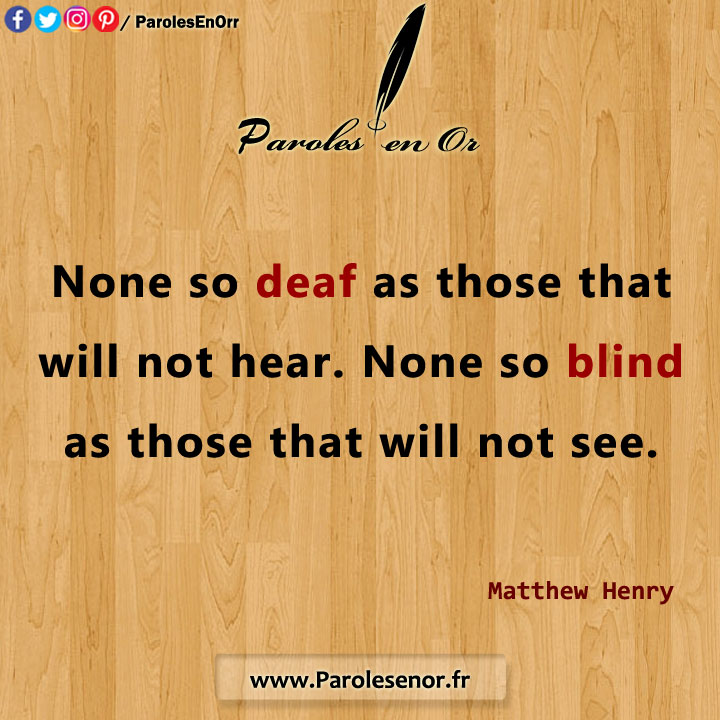 None so deaf as those that will not hear