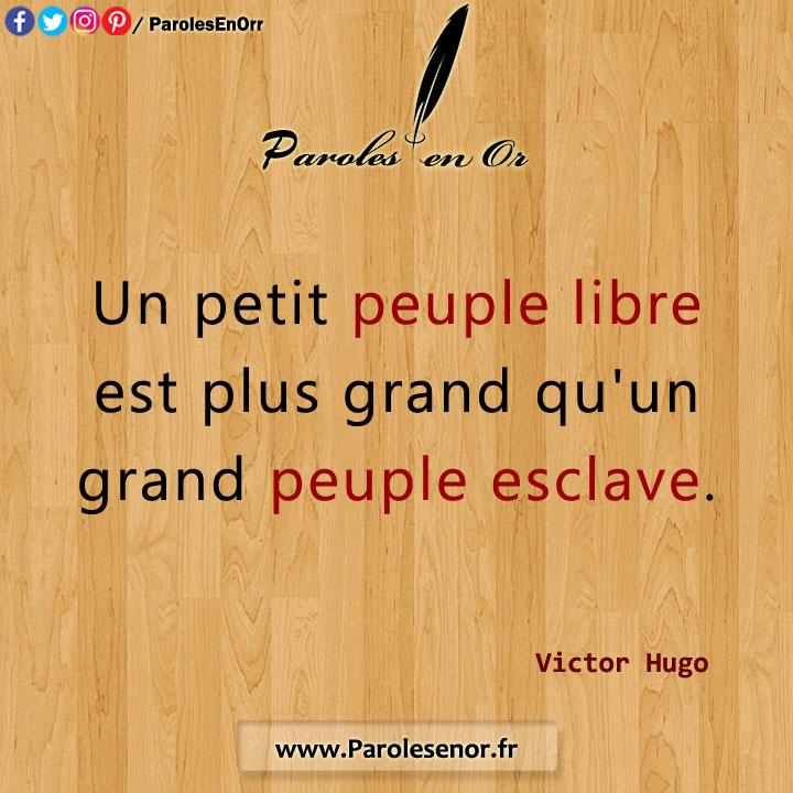Un petit peuple libre est plus grand qu'un grand peuple esclave
