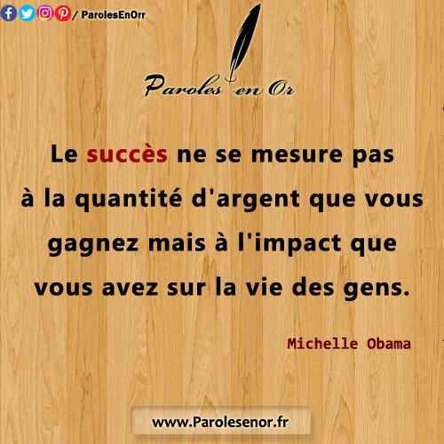 Le succès ne se mesure pas à la quantité d'argent que vous gagnez mais à l'impact que vous avez sur la vie des gens