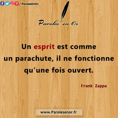 Un esprit est comme un parachute, il ne fonctionne qu'une fois ouvert