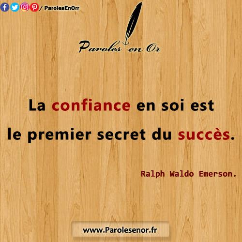 La confiance en soi est le premier secret du succès. Citation de Ralph Waldo Emerson.