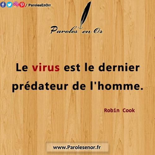 Le virus est le dernier prédateur de l'homme. Citation de Robin Cook