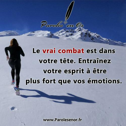 Le vrai combat est dans votre tête. Entraînez votre esprit à être plus fort que vos émotions. Citations et motivations