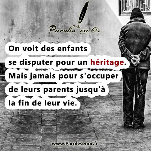 On voit des enfants se disputer pour un héritage. Mais jamais pour s'occuper de leurs parents jusqu'à la fin de leur vie.