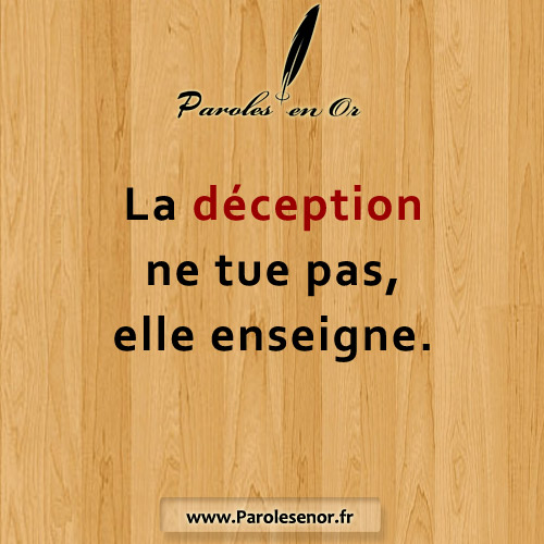 La Deception Ne Tue Pas Elle Enseigne Paroles En Or