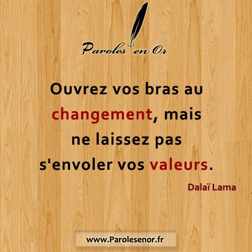 Ouvrez vos bras au changement mais ne laissez pas s'envoler vos valeurs