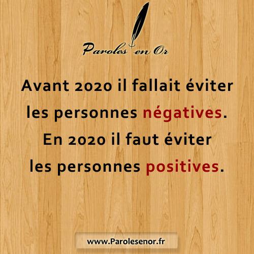 Avant 2020 il fallait éviter les personnes négatives. En 2020 il faut éviter les personnes positives. Humour. Covid-19