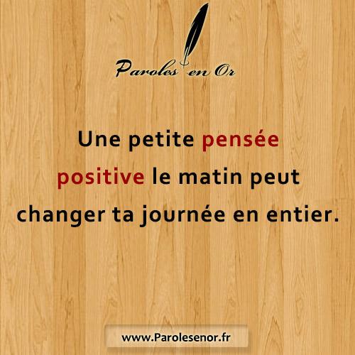 Une petite pensée positive le matin peut changer ta journée en entier
