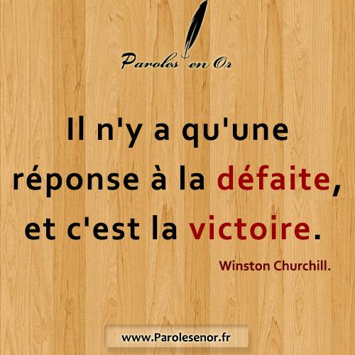 Il n'y a qu'une réponse à la défaite, et c'est la victoire