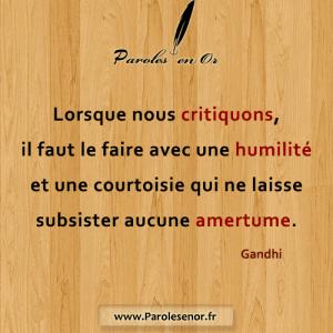 Lorsque nous critiquons, il faut le faire avec une humilité et une courtoisie qui ne laisse subsister aucune amertume