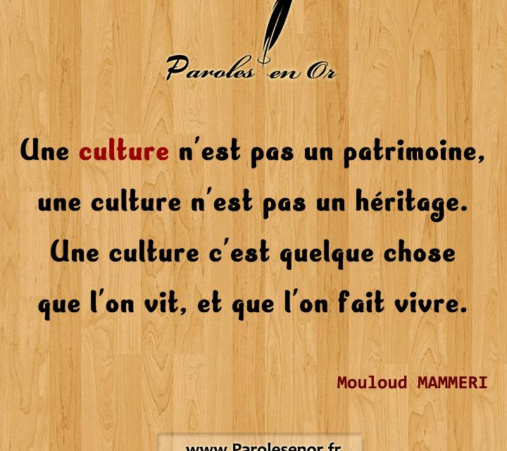 Une culture n'est pas un patrimoine une culture n'est pas un héritage